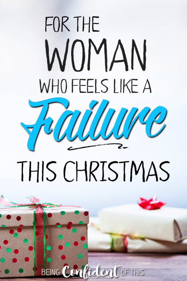 When holidays don't go as planned, it's easy to feel like a failure. Read how one failed Christmas broadened my view of God's grace! #christmasfail #encouragement #Christianwomen Being Confident of This | Resources for Christian women | devotionals | Bible studies | grace | holiday expectations | set up for failure | overcoming failure | holiday hypocrite | gospel truth
