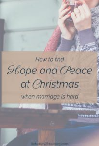 You can experience peace this Christmas even if your marriage isn't perfect! #marriagetips #hopeformarriage #encouragement #Christmas Being Confident of This | work in progress marriage | marriage encouragement | Hope for the Hurting Wife | unhappy marriage at Christmas | unloving husband | unloving wife | difficult marriage | marriage advice