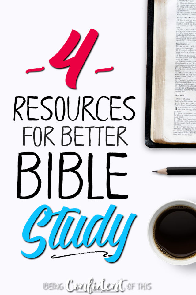 Do you want to learn how to study the Bible for yourself? Are you sometimes embarrassed by your lack of Bible knowledge? These 4 resources will help! #biblestudy #christianwomen #christiangrowth #faith how to study the Bible | ways to study the Bible | better bible study | tools for Bible study | Bible study methods | Bible study for women | women's Bible study resources | favorite bible studies for women | Being Confident of This | Benefits of Bible Study series