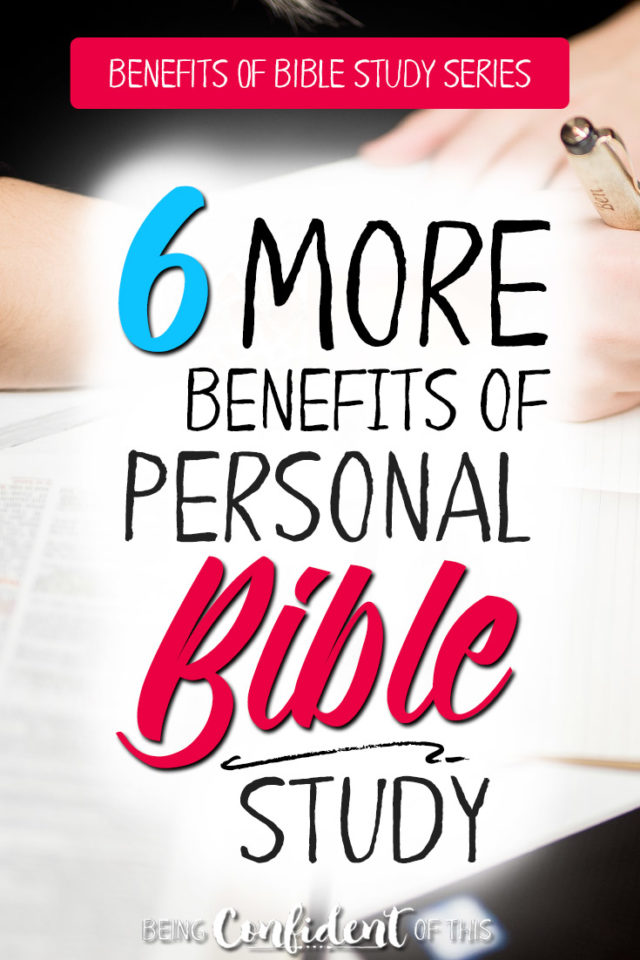 Do you know why it's so important to understand the Bible? Here are 6 more benefits of studying God's Word from the Benefits of Bible Study series. #benefitsofbiblestudy #Bibleverses #growinginfaith #christianliving Being Confident of This | spiritual growth | understanding the Bible | reading the Bible | studying God's Word | Scripture | Bible study | Christian women | strong faith | confidence | personal study | how to study | discipleship | Christian living | spiritual growth