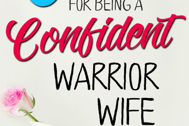 5 Tips for Being a Confident Warrior Wife