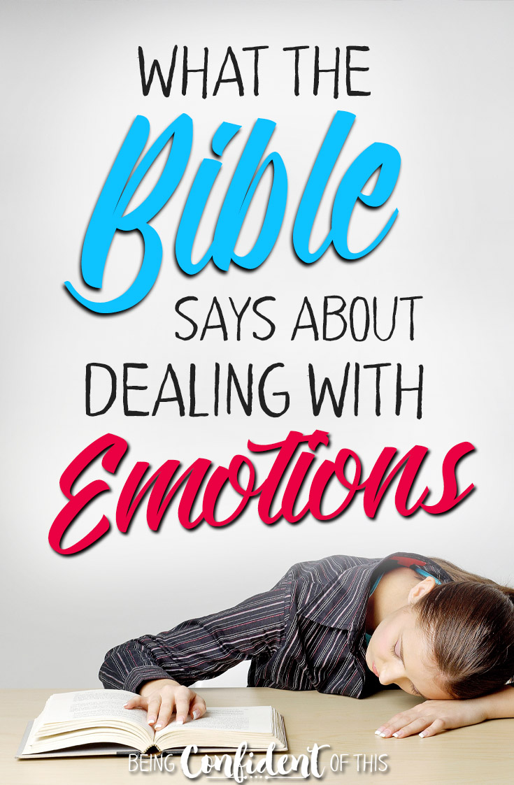 Our emotions can get the best of us if we let them. Do you struggle with difficult emotions like fear, anxiety, insecurity, anger, and so forth? Learn what the Bible says about overcoming our feelings! #biblestudyforwomen #abundantlife #biblicalemotions Being Confident of This | dealing with emotions biblically | what the Bible says | christian growth | confident christian women | overcoming fear | biblical way to deal wth anxiety | how to get past grief | bible lesson on anger | encouragement for godly women | guarding your heart