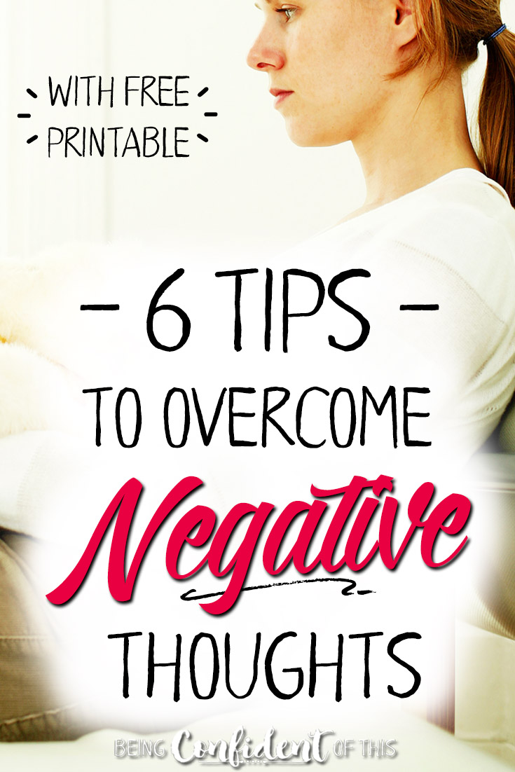 Do you wrestle with negative thoughts that just won't go away? Grab your free printable to help you take your thoughts captive and overcome negative thinking! #overcomenegativity #freeprintable #christian women Being Confident of This | encouragement for Christian women | Bible study | scriptures about our thought life | what the Bible says about taking your thoughts captive | how to adjust your attitude biblically | renew your mind | tips for overcoming negative thinking