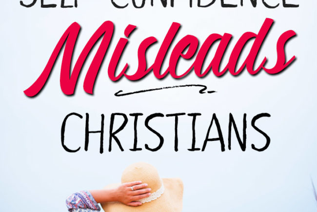 4 Ways the Term Self-confidence Misleads Christian Women