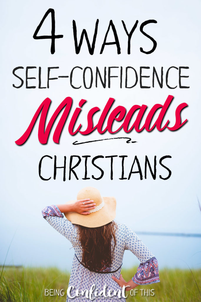 The world's perspective on confidence actually leads Christian women astray! Here are 4 things you need to know about the term self-confidence. #confidentchristianwomen #selfconfidence #biblestudy #christianwomen Being Confident of This | The Confidence Journey | online bible study for women | bible study on confidence | how have more confidence as a Christian | godly confidence | Bible study workbook | Christian books on confidence | 4 Ways self-confidence misleads us